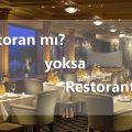restoran mı restorant mı